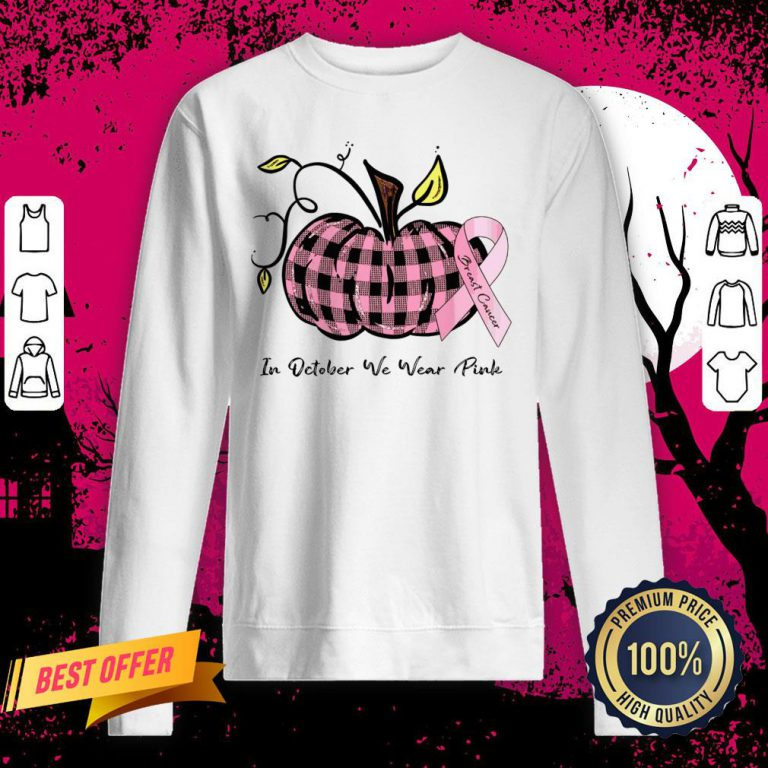 Pumpkin In October We Wear Pink Breast Cancer Sweatshirt