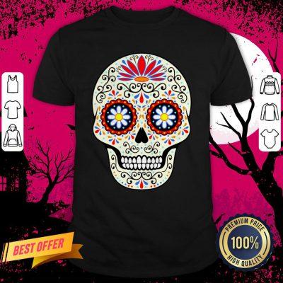 Sugar Skull Day Of The Dead Dia De Los Muertos Shirt