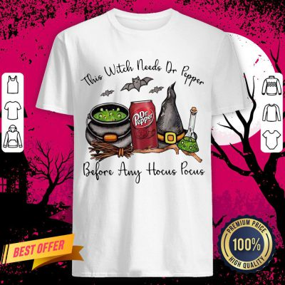 This Witch Needs Dr Pepper Before Any Hocus Pocus Halloween Shirt