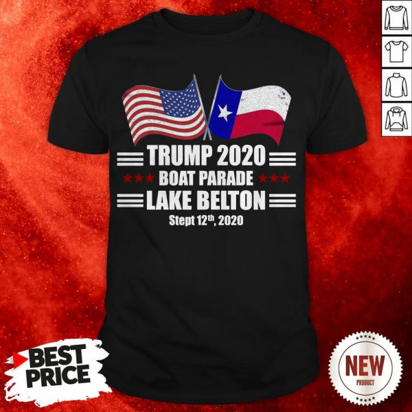 Trump 2020 Lake Belton Boat Parade Election Slogan Quote Shirt