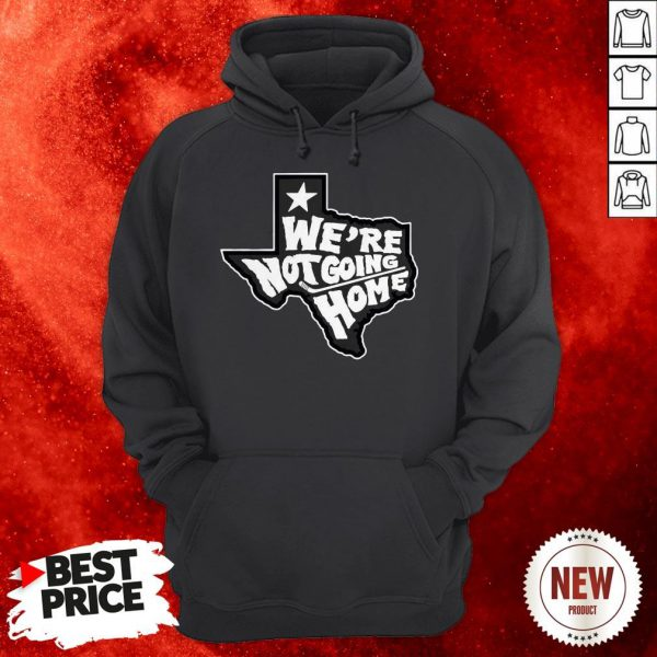 We're Not Going Home Hoodie