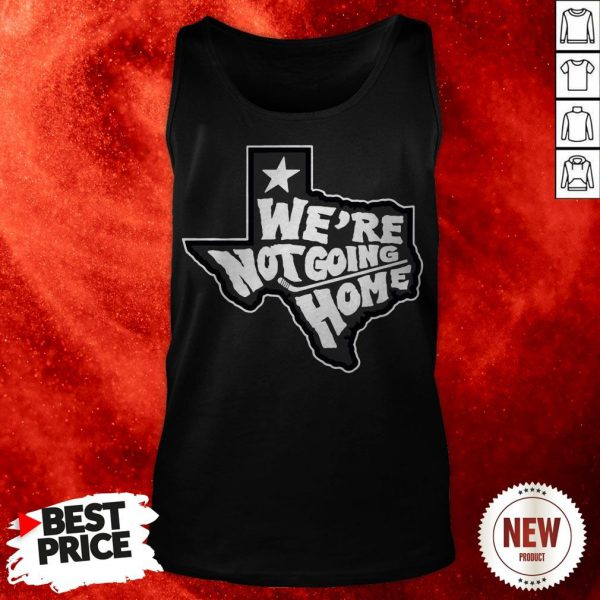 We're Not Going Home Tank Top