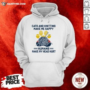Cats And Knitting Make Me Happy Humans Make My Head Hurt Paw Vintage Hoodie