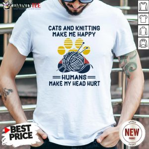 Cats And Knitting Make Me Happy Humans Make My Head Hurt Paw Vintage Shirt