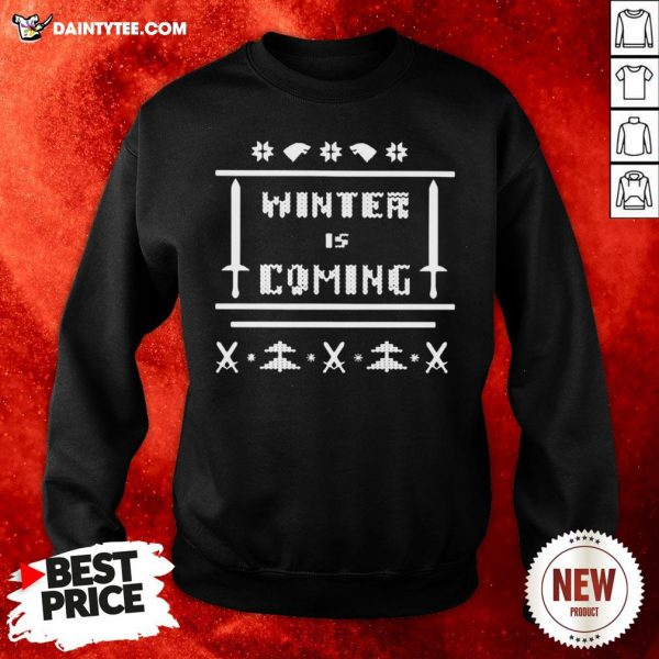 Funny Game Of Thrones Winter Is Coming Ugly Christmas Sweatshirt- Design By Daintytee.com
