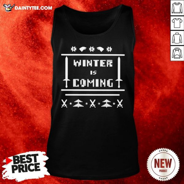 Funny Game Of Thrones Winter Is Coming Ugly Christmas Tank Top- Design By Daintytee.com