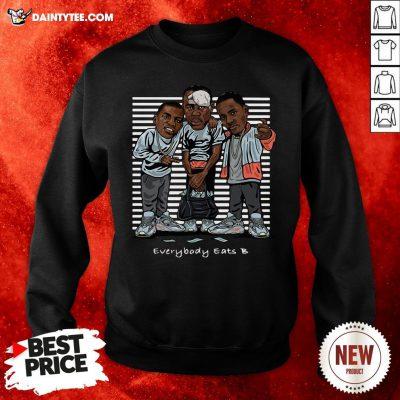 Funny Paid In Full Everybody Eats B Sweatshirt- Design By Daintytee.com