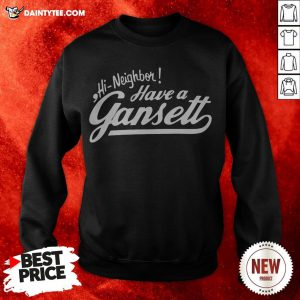 Hi Neighbor Have A Gansett Sweatshirt