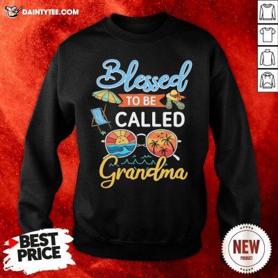 Nice Blessed To Be Called Grandma Summer Sweatshirt- Design By Daintytee.com