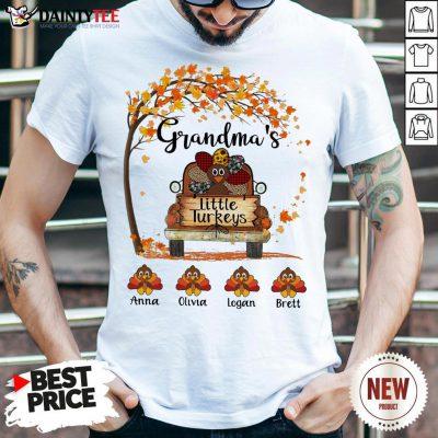 Nice Grandma's Little Turkeys Anna Olivia Logan Brett Fall Shirt- Design By Daintytee.com