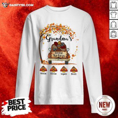 Nice Grandma's Little Turkeys Anna Olivia Logan Brett Fall Sweatshirt- Design By Daintytee.com