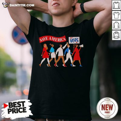 Perfect Save America Vote Shirt- Design By Daintytee.com