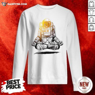 Original Bitcoin To The Moon Crypto Chill Astronaut Sweatshirt- Design By Daintytee.com