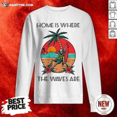 Skeleton Home Is Where The Waves Are Sweatshirt