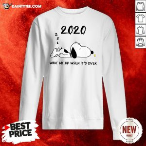 Snoopy 2020 Wake Me Up When It's Over Sweatshirt