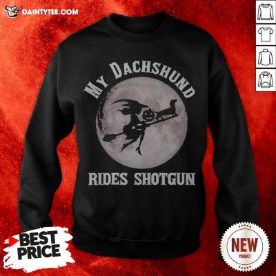 Witch My Dachshund Rides Shotgun Halloween Sweatshirt