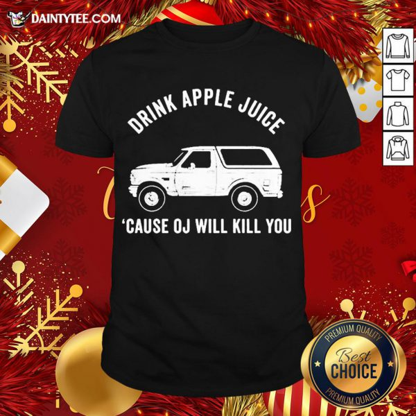 - Design By Daintytee.comAwesome Drink Apple Juice Because Oj Will Kill You Shirt