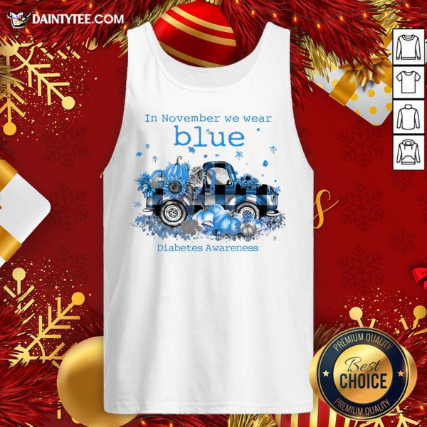 Awesome In November We Wear Blue Diabetes Awareness Tank Top- Design By Daintytee.com