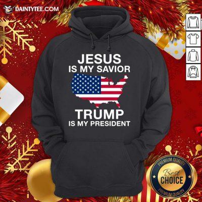 Awesome Jesus Is My Savior Trump Is My President American Hoodie- Design By Daintytee.com