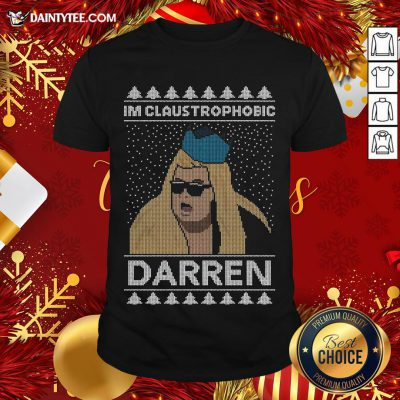 - Design By Daintytee.comFunny I'm Claustrophobic Darren Ugly Christmas Shirt