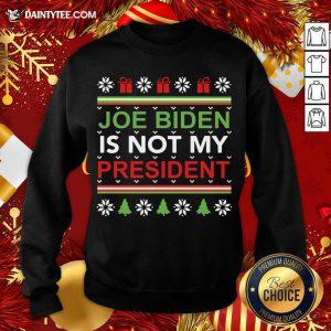 Joe Biden Is Not My President Christmas Ugly Sweatshirt- Design By Daintytee.com