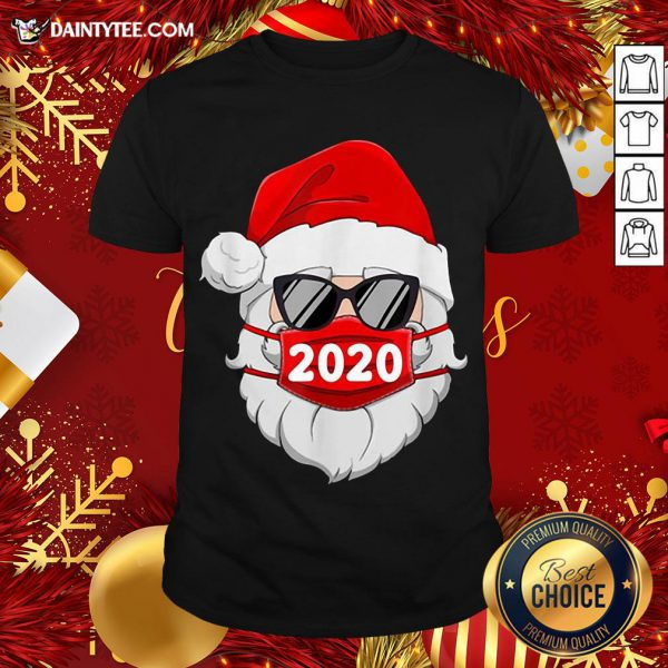 Funny Santa With Face Mask 2020 Christmas Shirt- Design By Daintytee.com