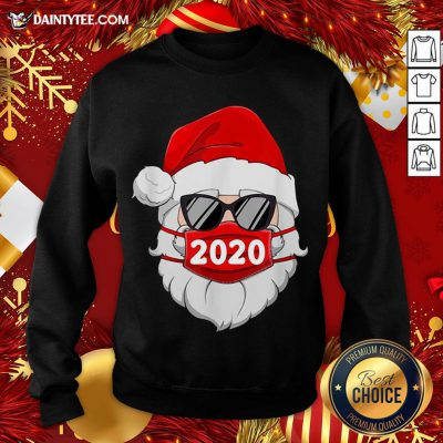 Funny Santa With Face Mask 2020 Christmas Sweatshirt- Design By Daintytee.com