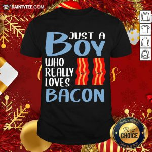 Bacon Just A Boy Who Really Loves Bacon Shirt- Design By Daintytee.com