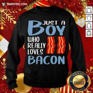 Bacon Just A Boy Who Really Loves Bacon Sweatshirt- Design By Daintytee.com