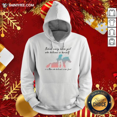 Good Behind Every Horse Girls Who Believes In Herself Is A Mom Who Believed In Her First Hoodie- Design By Daintytee.com