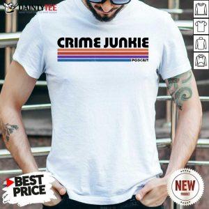 Crime Junkie Merch Crime Junkie Podcast Shirt- Design By Daintytee.com