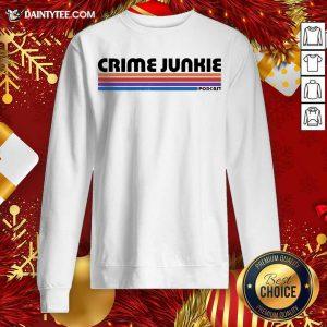 Crime Junkie Merch Crime Junkie Podcast Sweatshirt- Design By Daintytee.com