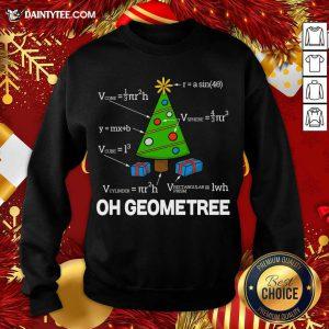 Geometry Math Science Teacher Christmas 2020 Oh Geometree Sweatshirt- Design By Daintytee.com