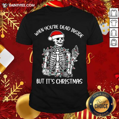 - Design By Daintytee.comGood When You're Dear Inside But It's Christmas Pullovers Shirt