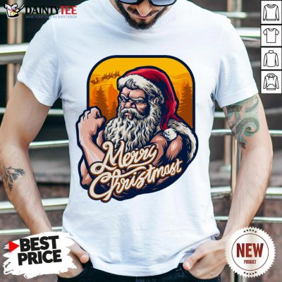 Good Xmas Strong Cool Santa Claus Merry Christmas With Background Tree T-Shirt- Design By Daintytee.com