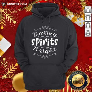 Hot Baking Spirits Bright Christmas For Family Hoodie- Design By Daintytee.com