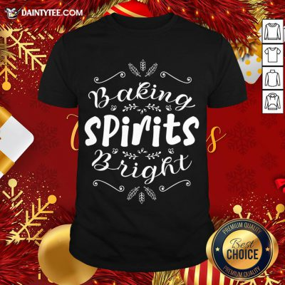 Hot Baking Spirits Bright Christmas For Family T-Shirt- Design By Daintytee.com