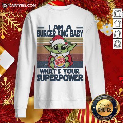 Hot Christmas Santa Baby Yoda Hug Burger King I Am A What's Your Superpower Vintage Sweatshirt- Design By Daintytee.com