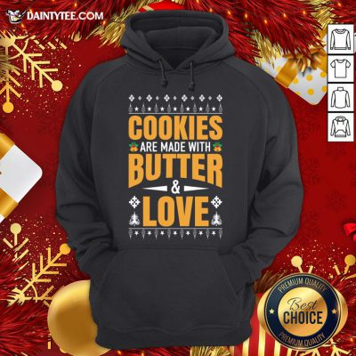 Hot Cookies Are Made With Butter And Love Christmas Gift Hoodie- Design By Daintytee.com