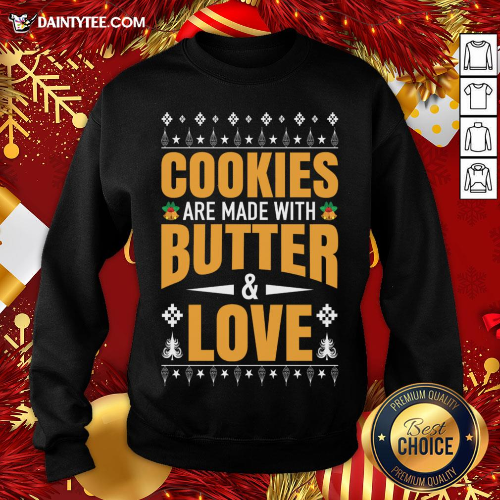 Hot Cookies Are Made With Butter And Love Christmas Gift Sweatshirt- Design By Daintytee.com