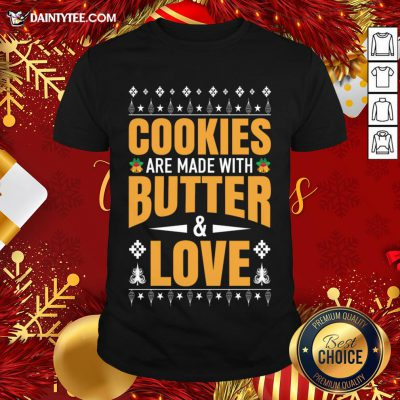 Hot Cookies Are Made With Butter And Love Christmas Gift T-Shirt- Design By Daintytee.com