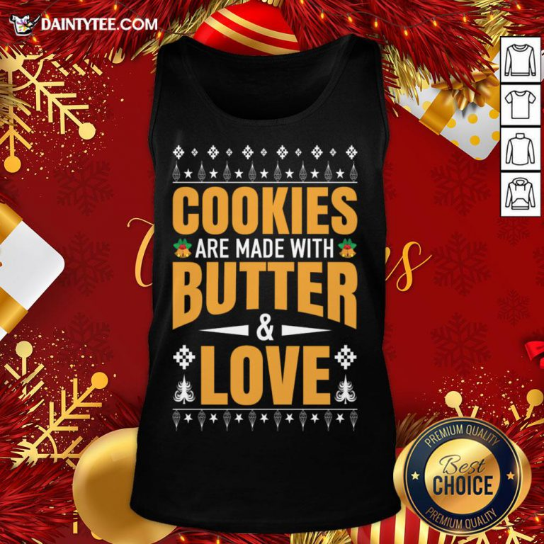 - Design By Daintytee.comHot Cookies Are Made With Butter And Love Christmas Gift Tank Top