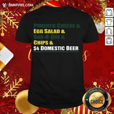 Hot Pimento Cheese And Egg Salad And Bar-B-Que And Chips And Domestic Beer Shirt- Design By Daintytee.com