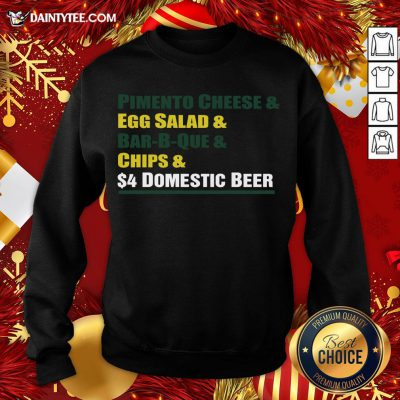 Hot Pimento Cheese And Egg Salad And Bar-B-Que And Chips And Domestic Beer Sweatshirt- Design By Daintytee.com