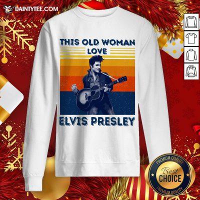 Hot This Old Woman Loves Elvis Presley Vintage Sweatshirt- Design By Daintytee.com