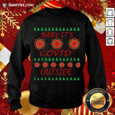 Official Baby Its Covid Outside 2020 Christmas Sweatshirt- Design By Daintytee.com