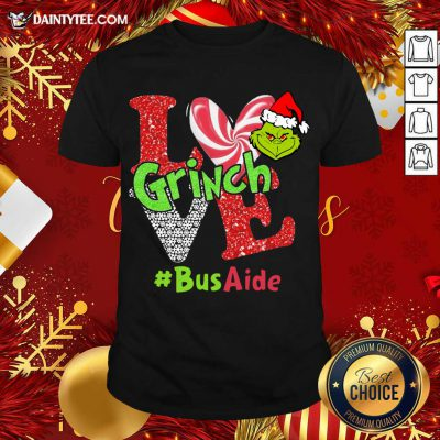 Love Grinch #BusAide Christmas Shirt- Design By Daintytee.com