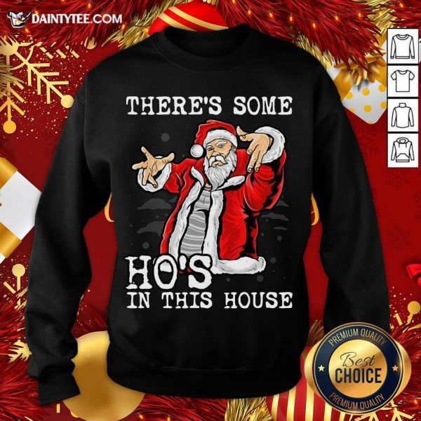 Official There's Some Ho's In This House Ugly Christmas Sweatshirt
