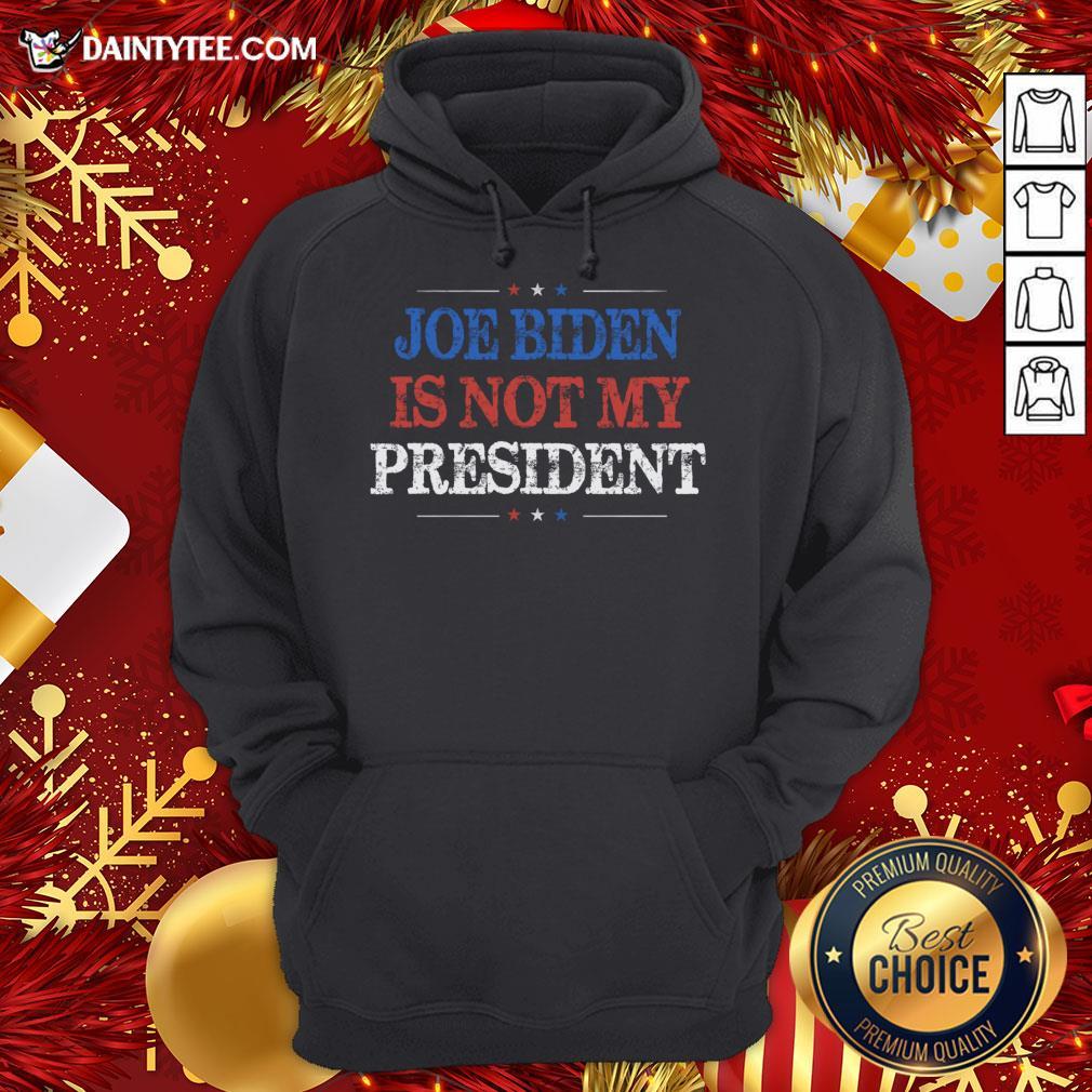 Original Not My President Biden Trump Supporter Pro Trump 2020 Hoodie- Design By Daintytee.com