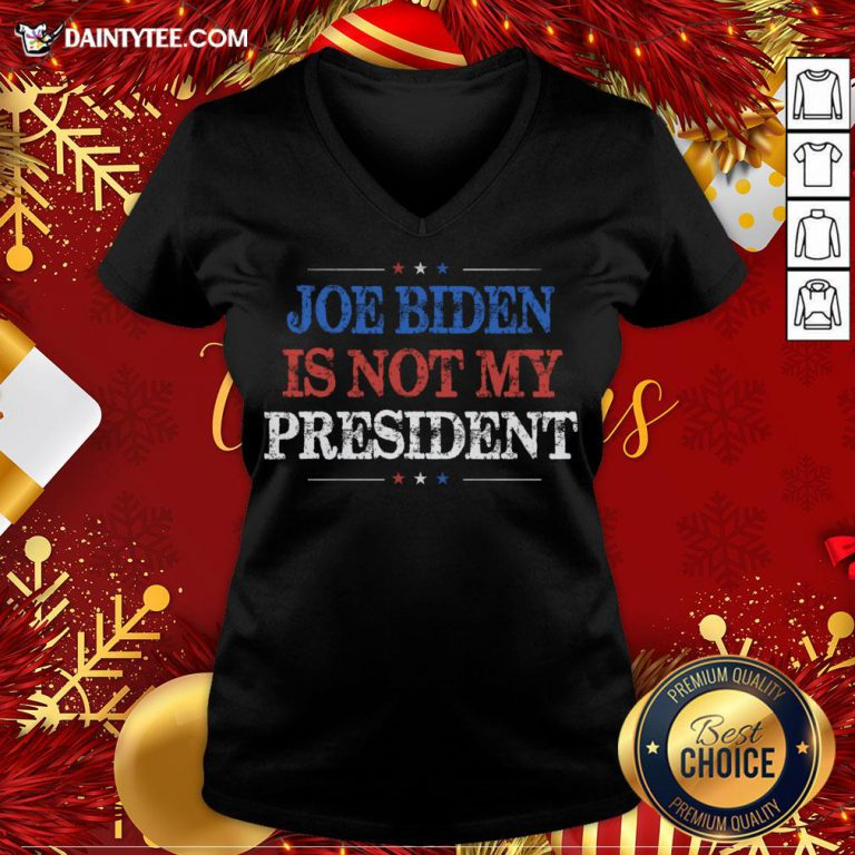 Original Not My President Biden Trump Supporter Pro Trump 2020 V Neck- Design By Daintytee.com
